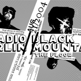 Radio Berlin, Black Mountain and The Floor, live at The Brickyard in Vancouver, 21 August 2004. Poster by JJD.