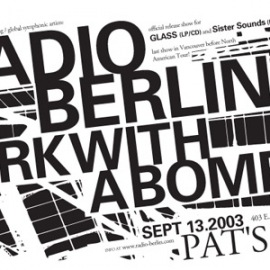 Record release show for Glass: Radio Berlin and Jerk With A Bomb (pre-Black Mountain), live at Pat's Pub in Vancouver, 13 Sept 2003. Poster by JJD.