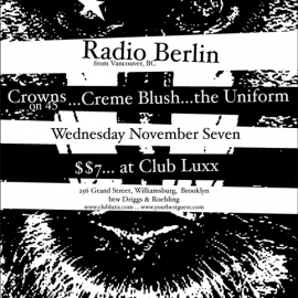 Radio Berlin, Crowns on 45, Creme Blush and The Uniform live at Club Luxx in New York City, 7 November 2001.