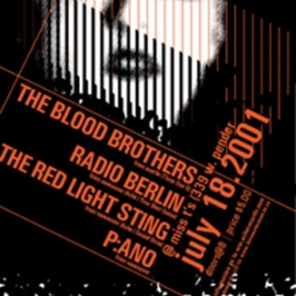 The Blood Brothers, Radio Berlin, The Red Light Sting and P:ano live at Miss T's in Vancouver, July 2001. Poster design by JJD.